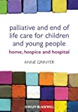 img - for Palliative and End of Life Care for Children and Young People: Home, Hospice, Hospital book / textbook / text book