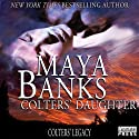 Colters' Daughter: Colter's Legacy, Book 3 Audiobook by Maya Banks Narrated by Freddie Bates