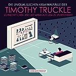 Schneewittchen und der Mann aus dem 20. Jahrhundert (Die unglaublichen Kriminalfälle des Timothy Truckle 4) | Gert Prokop