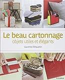 Le beau cartonnage : objets utiles et élégants...