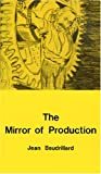 The Mirror of Production (0914386069) by Jean Baudrillard