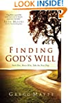 Finding God's Will: Seek Him, Know Hi...