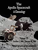The Apollo Spacecraft - A Chronology: Volume III - October 1, 1964 - January 20, 1966 (The NASA Historical Series)