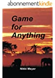 Game for Anything (English Edition)