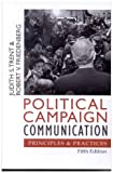 Political Campaign Communication: Principles and Practices: Principles and Practices, Fifth Edition (Communication, Media and Politics)