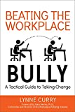 img - for Beating the Workplace Bully: A Tactical Guide to Taking Charge book / textbook / text book