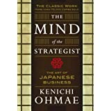 The Mind Of The Strategist: The Art of Japanese Business ~ Kenichi Omae