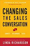 img - for Changing the Sales Conversation: Connect, Collaborate, and Close (Hardback) - Common book / textbook / text book