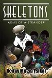 SKELETONS : Arms of a Stranger