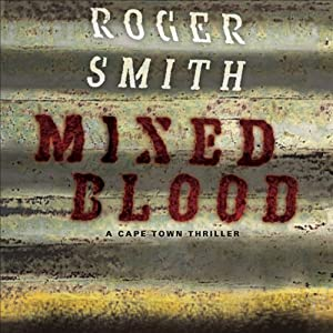 Mixed Blood: A Cape Town Thriller | [Roger Smith]