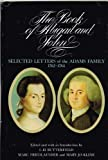 img - for The Book of Abigail and John, Selected Letters of the Adams Family 1762-1784 book / textbook / text book