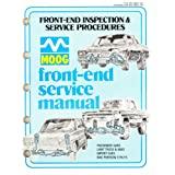 Moog Front-End Service Manual Inspection and Service Procedures ~ Moog Automotive Inc.