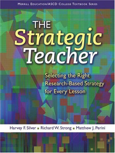 Strategic Teacher, The:Selecting the Right Research-Based Strategy forEvery Lesson (Merrill Education/ASCD College Textbooks)
