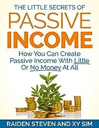 Passive Income: The Little Secrets Of Passive Income by Raiden Steven ebook deal