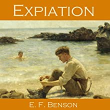 Expiation (       UNABRIDGED) by E. F. Benson Narrated by Cathy Dobson