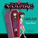 Switched: My Sister the Vampire, Book 1 Audiobook by Sienna Mercer Narrated by Emily Bauer