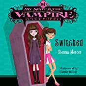 Switched: My Sister the Vampire, Book 1 | Sienna Mercer