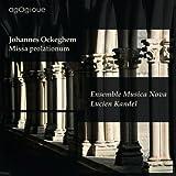 Johannes Ockeghem : Missa prolationum / Ensemble Musica Nova, Lucien Kandel