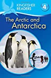 Kingfisher Readers L4: The Arctic & Antarctica (Kingfisher Readers. Level 4) (0753470934) by Steele, Philip