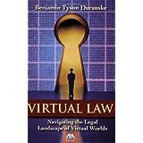 Virtual Law: Navigating the Legal Landscape of Virtual Worlds ~ Benjamin Tyson Duranske