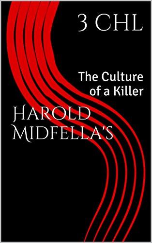 Harold Midfella's: The Culture of a Killer