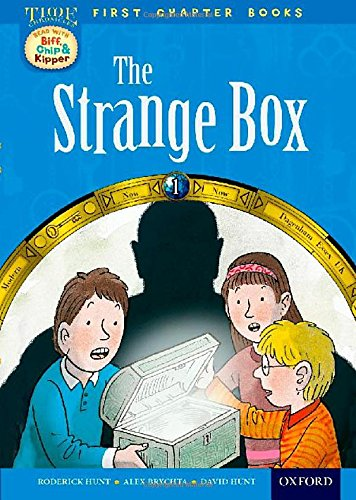 Oxford Reading Tree Read with Biff, Chip and Kipper: Level 11 First Chapter Books: The Strange Box (Time Chronicles 1)