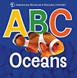 American Museum of Natural History ABC Oceans (Amnh ABC Board Books)