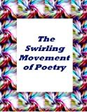 img - for The Swirling Movement Of Poetry book / textbook / text book