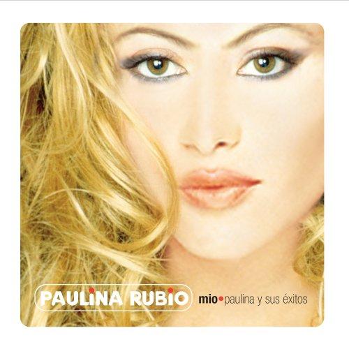Paulina Rubio - Mio: Paulina y Sus Éxitos - Zortam Music