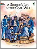 A Soldier's Life in the Civil War (Dover History Coloring Book) (0486415449) by Copeland, Peter F.