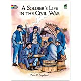 A Soldier's Life in the Civil War (Dover History Coloring Book) ~ Peter F. Copeland