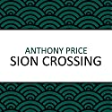 Sion Crossing Audiobook by Anthony Price Narrated by Steve Cree