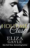Hold Me Close: BBW Steamy Romance (Purgatory Club Series Book 6)