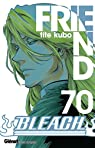 Bleach, tome 70 : Friend par Kubo