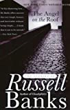 The Angel on the Roof: The Stories of Russell Banks (0060931256) by Banks, Russell