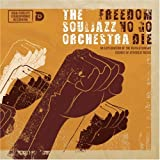 echange, troc The Soul Jazz Orchestra - Freedom No Go Die