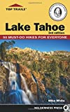 Search : Top Trails: Lake Tahoe: Must-Do Hikes for Everyone