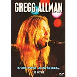 Gregg Allman: I'm No Angel- Live on Stage