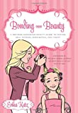 Bonding over Beauty: A Mother-Daughter Beauty Guide to Foster Self-esteem, Confidence, and Trust