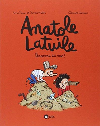 Anatole Latuile. 03, Personne en vue !