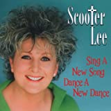 Sing A New Song, Dance A New Dance Scooter Lee