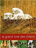 echange, troc Dominique Chauveau, Collectif - Le Grand Livres des chiens