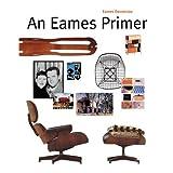 An Eames Primer ~ Eames Demetrios