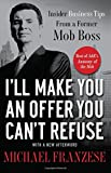 Ill Make You an Offer You Cant Refuse: Insider Business Tips from a Former Mob Boss