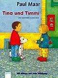Tina und Timmi. Zwei Geschichten in einem Band. ( Ab 6 J.). (3401020854) by Maar, Paul