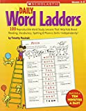 Daily Word Ladders: Grades 2-3: 100 Reproducible Word Study Lessons That Help Kids Boost Reading, Vocabulary, Spelling and Phonics Skills--Independently!