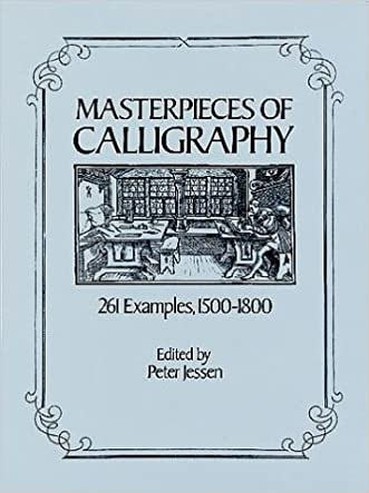 Masterpieces of Calligraphy: 261 Examples, 1500-1800