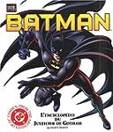 Batman. L'encyclop�die du Justicier d...