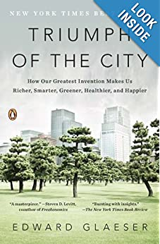 Triumph of the City: How Our Greatest Invention Makes Us Richer, Smarter, Greener, Healthier, and Happier download