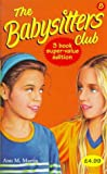 "Babysitters Club Collection: "" Jessi Ramsey, Pet-sitter "" , "" Dawn on the Coast "" , "" Kristy and the Mother's Day Surprise "" No. 8 (Babysitters Club) (0590113135) by Martin, Ann M."